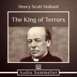 The King of Terrors, Henry Scott Holland