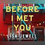 Before I Met You, Lisa Jewell