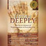 Living Deeply The Art and Science of Transformation in Everyday Life, Marilyn Mandala Schlitz