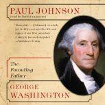 George Washington The Founding Father, Paul Johnson