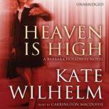 Heaven Is High A Barbara Holloway Novel, Kate Wilhelm
