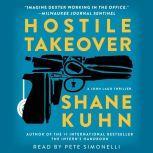 Hostile Takeover A John Lago Thriller, Shane Kuhn