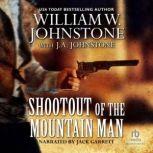 Shootout of the Mountain Man, William W. Johnstone