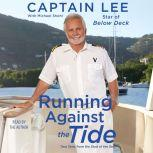 Running Against the Tide True Tales from the Stud of the Sea, Captain Lee