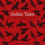 Gothic Tales, Sir Arthur Conan Doyle
