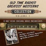 Old Time Radio's Greatest Westerns, Collection 1, Black Eye Entertainment