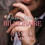Once Upon A Billionaire, Jessica Lemmon