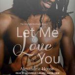 Let Me Love You, Alexandria House