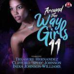 Around The Way Girls 11, Treasure Hernandez; Clifford Spud Johnson; India Johnson-Williams