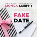 Fake Date, Monica Murphy