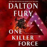 One Killer Force A Delta Force Novel, Dalton Fury