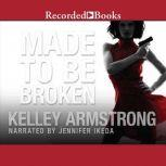 Made to Be Broken, Kelley Armstrong