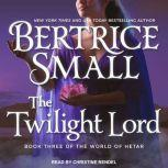 The Twilight Lord, Bertrice Small