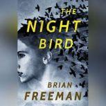 The Night Bird, Brian Freeman