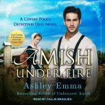 Amish Under Fire, Ashley Emma