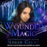 Wounded Magic, Megan Crewe