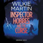 Inspector Hobbes and the Curse by Wilkie Martin A Cotswold Comedy Cozy Mystery Fantasy, Wilkie Martin
