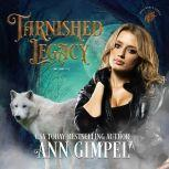 Tarnished Legacy Shifter Paranormal Romance, Ann Gimpel