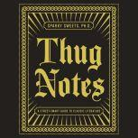 Thug Notes A Street-Smart Guide to Classic Literature, Sparky Sweets, PhD