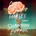 On Swift Horses A Novel, Shannon Pufahl