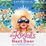 The Royals Next Door, Karina Halle