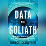 Data and Goliath The Hidden Battles to Capture Your Data and Control Your World, Bruce Schneier