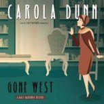 Gone West A Daisy Dalrymple Mystery, Carola Dunn