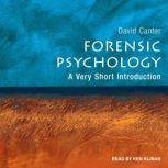 Forensic Psychology A Very Short Introduction, David Canter