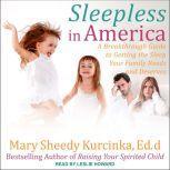 Sleepless in America Is Your Child Misbehaving or Missing Sleep?, Mary Sheedy Kurcinka