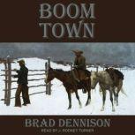 Boom Town, Brad Dennison