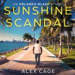 Sunshine Scandal An Orlando Black Story (Episode 2), Alex Cage