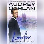 International Guy: London, Audrey Carlan