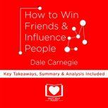 How To Win Friends And Influence People by Dale Carnegie, Best Self Audio