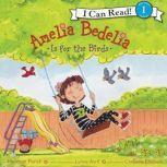 Amelia Bedelia Is for the Birds, Herman Parish