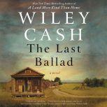 The Last Ballad, Wiley Cash
