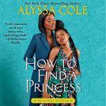 How to Find a Princess Runaway Royals, Alyssa Cole