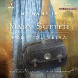My Name Is Mary Sutter, Robin Oliveira
