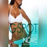 G-Spot An Urban Erotic Tale, Noire