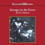 Stranger in the Forest, Eric Hansen