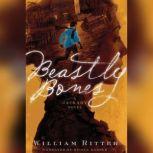 Beastly Bones, William Ritter