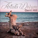 Artist's Dream, Gerri Hill