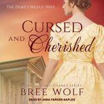 Cursed & Cherished The Duke's Wilful Wife, Bree Wolf
