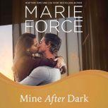 Mine After Dark, Marie Force