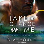 Take a Chance on Me, D. A. Young