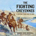 The Fighting Cheyennes, George Bird Grinnell