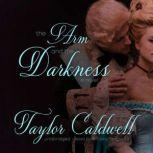 The Arm and the Darkness A Novel, Taylor Caldwell