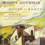 House of Earth A Novel, Woody Guthrie
