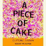 A Piece of Cake A Memoir, Cupcake Brown
