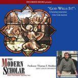 God Wills It! Understanding the Crusades, Thomas F. Madden