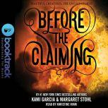 Before the Claiming - Booktrack Edition, Kami Garcia